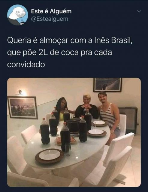 So queria ir almoçar com Inês Brasil