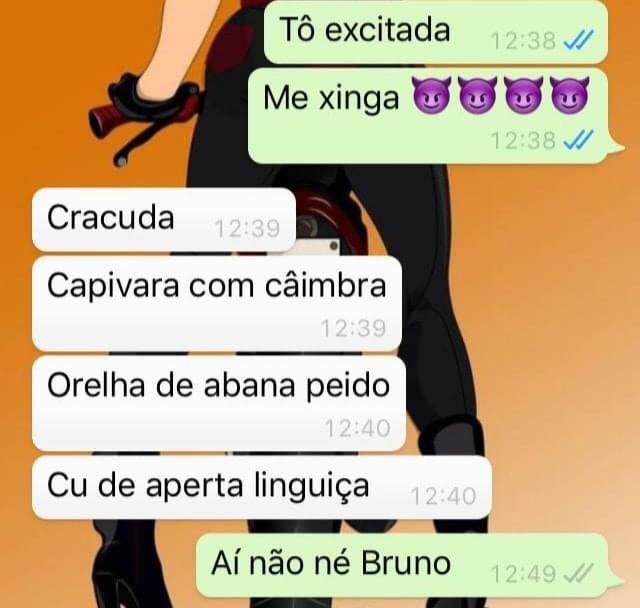 Ai não né Bruno